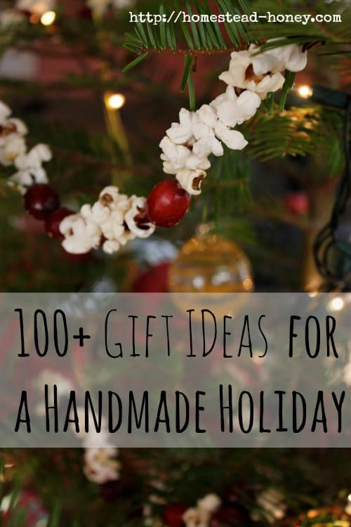Over 100 DIY Ideas for Handmade Holiday Gifts | Homestead Honey