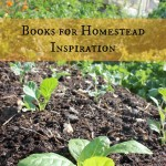 Books for Homestead Inspiration