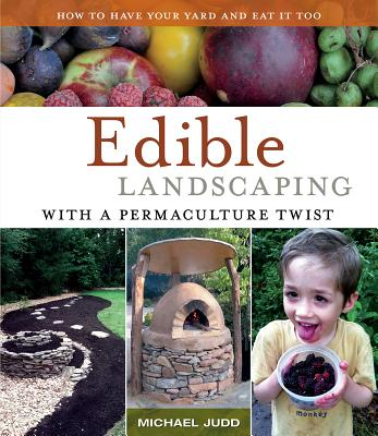 Edible Landscaping with a Permaculture Twist by Michael Judd | Reviewed on Homestead Honey https://homestead-honey.com