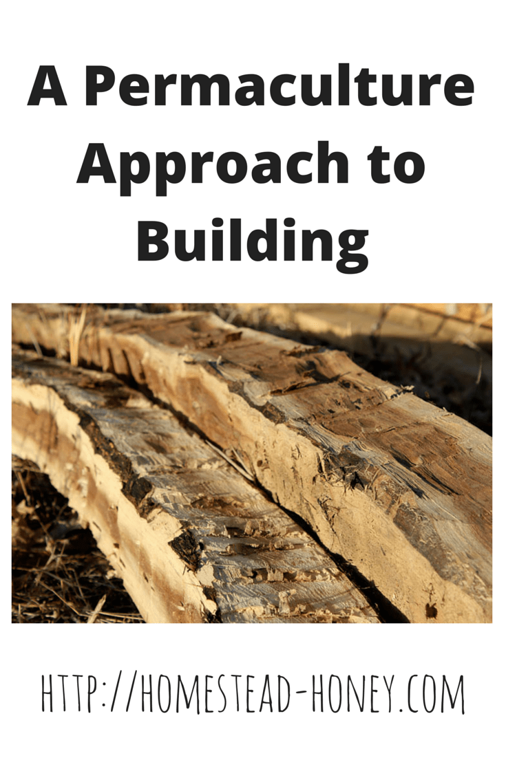 Learn how we take a Permaculture approach to building on our homestead | Homestead Honey