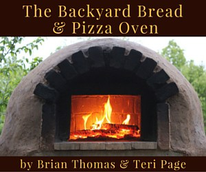 The Backyard Bread & Pizza Oven, a step by step guide to building your own outdoor wood-fired pizza